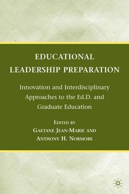 Educational Leadership Preparation: Innovation and Interdisciplinary Approaches to the Ed.D. and Graduate Education