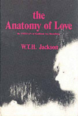 The Anatomy of Love: The Tristan of Gottfried Von Strassburg