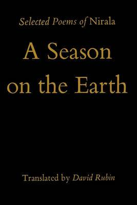 Season on the Earth: Selected Poems of Nirala