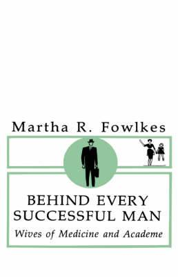 Behind Every Successful Man: Wives of Medicine and Academe