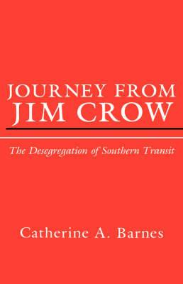 Journey from Jim Crow: The Desegregation of Southern Transit