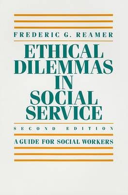 Ethical Dilemmas in Social Service: A Guide for Social Workers
