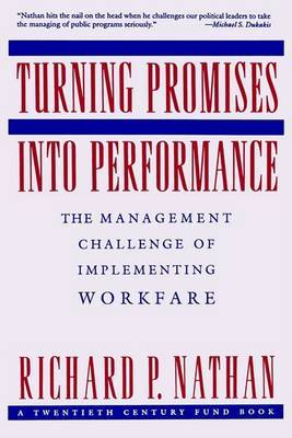 Turning Promises into Performance: The Management Challenge of Implementing Workfare
