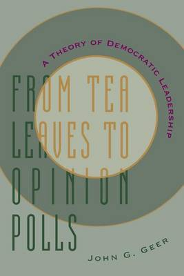 From Tea Leaves to Opinion Polls: A Theory of Democratic Leadership