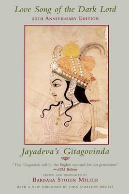 Love Song of the Dark Lord: Jayadeva's  Gita Govinda
