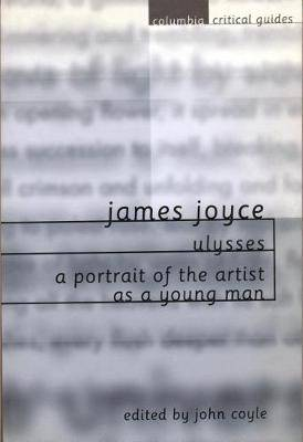 James Joyce: Ulysses - A Portrait of the Artist as a Young Man: Essays Articles Reviews