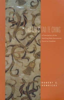 Lao Tzu's  Tao Te Ching : A Translation of the Startling New Documents Found at Guodian