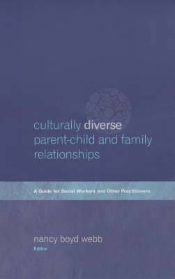 Culturally Diverse Parent-Child and Family Relationships: A Guide for Social Workers and Other Practitioners