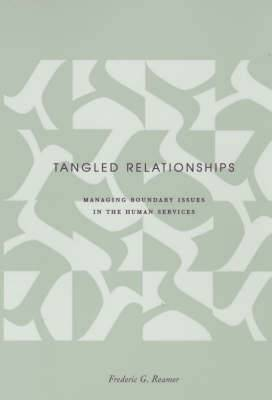 Tangled Relationships: Boundary Issues and Dual Relationships in the Human Services