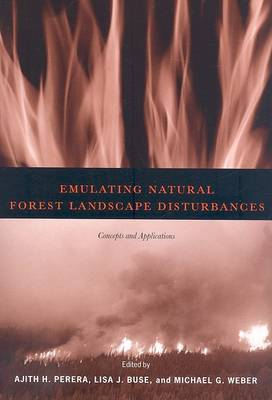Emulating Natural Forest Landscape Disturbances: Concepts and Applications