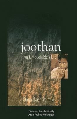 Joothan: An Untouchable's Life