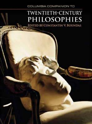 The Columbia Companion to Twentieth-century Philosophies
