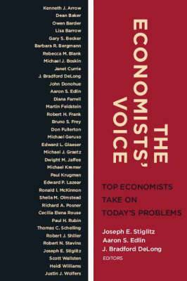 The Economists' Voice: Top Economists Take On Today's Problems