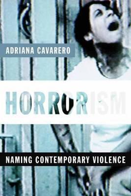 Horrorism: Naming Contemporary Violence