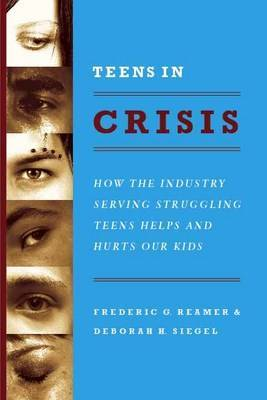 Teens in Crisis: How the Industry Serving Struggling Teens Helps and Hurts Our Kids