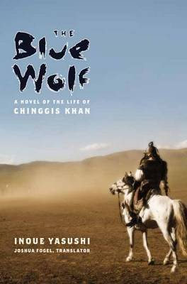 The Blue Wolf: A Novel of the Life of Chinggis Khan