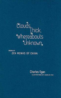 Clouds Thick, Whereabouts Unknown: Poems by Zen Monks of China