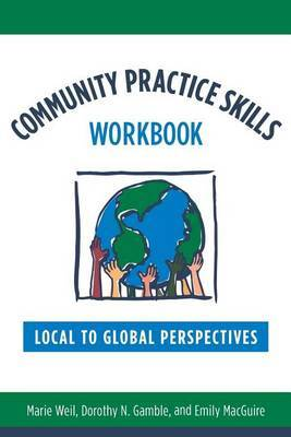 Community Practice Skills Workbook: Local to Global Perspectives