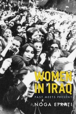 Women in Iraq: Past Meets Present
