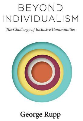 Beyond Individualism: The Challenge of Inclusive Communities