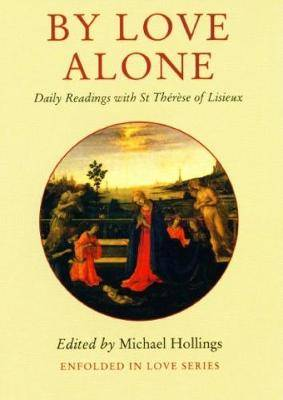 By Love Alone: Daily Readings with St Therese of Lisieux
