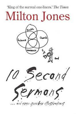 10 Second Sermons: .. and Even Quicker Illustrations