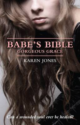 The Babe's Bible: Gorgeous Grace