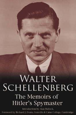 Walter Schellenberg: The Memoirs of Hitler's Spymaster
