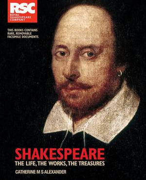 RSC Shakespeare: The Life, the Works, the Treasures