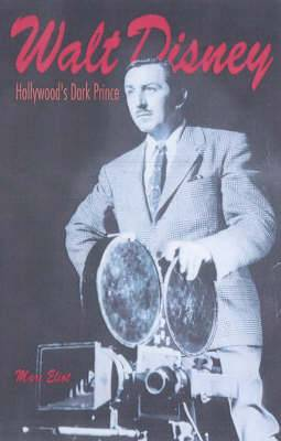 Walt Disney: Hollywood's Dark Prince