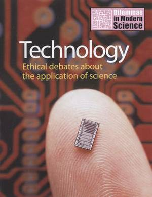 Technology: Ethical Debates About the Application of Science