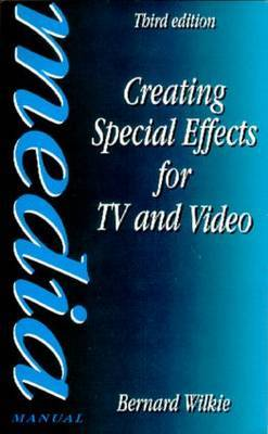 Creating Special Effects for TV and Video