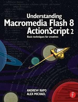 Understanding Macromedia Flash 8 ActionScript 2: Basic techniques for creatives