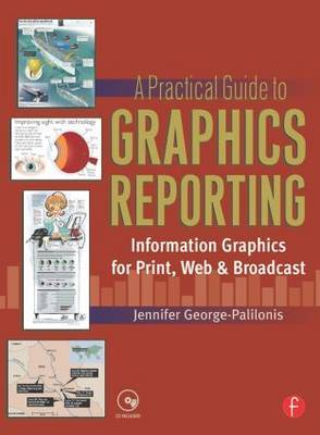 A Practical Guide to Graphics Reporting: Information Graphics for Print, Web and Broadcast