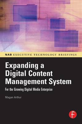 Expanding a Digital Content Management System: for the Growing Digital Media Enterprise