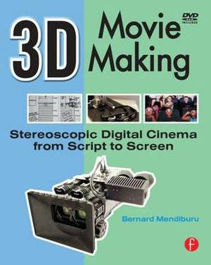 3D Movie Making: Stereoscopic Digital Cinema from Script to Screen