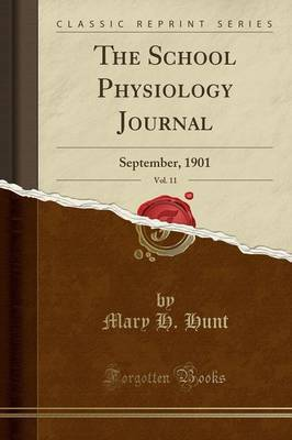 The School Physiology Journal, Vol. 11: September, 1901 (Classic Reprint)