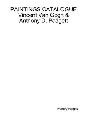 PAINTINGS CATALOGUE Vincent Van Gogh & Anthony D. Padgett