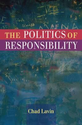 The Politics of Responsibility