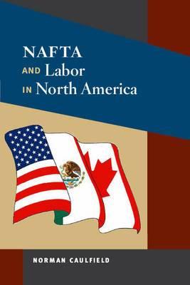 NAFTA and Labor in North America