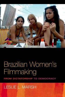 Brazilian Women's Filmmaking: From Dictatorship to Democracy