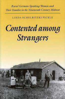 Contented among Strangers: Rural German-Speaking Women and Their Families in the Nineteenth-Century Midwest