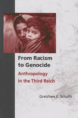 From Racism to Genocide: Anthropology in the Third Reich