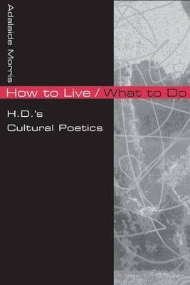 How to Live/What to Do: H.D.'s Cultural Poetics