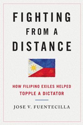 Fighting from a Distance: How Filipino Exiles Helped Topple a Dictator