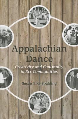 Appalachian Dance: Creativity and Continuity in Six Communities