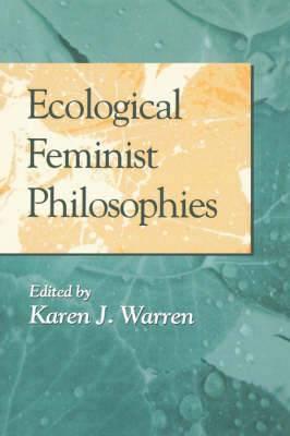 Ecological Feminist Philosophies