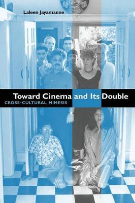 Toward Cinema and Its Double: Cross-Cultural Mimesis