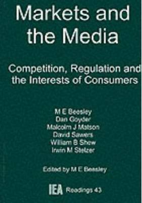 Markets and the Media: Competition, Regulation and the Interests of Consumers