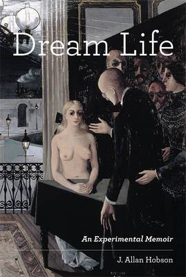 Dream Life: An Experimental Memoir